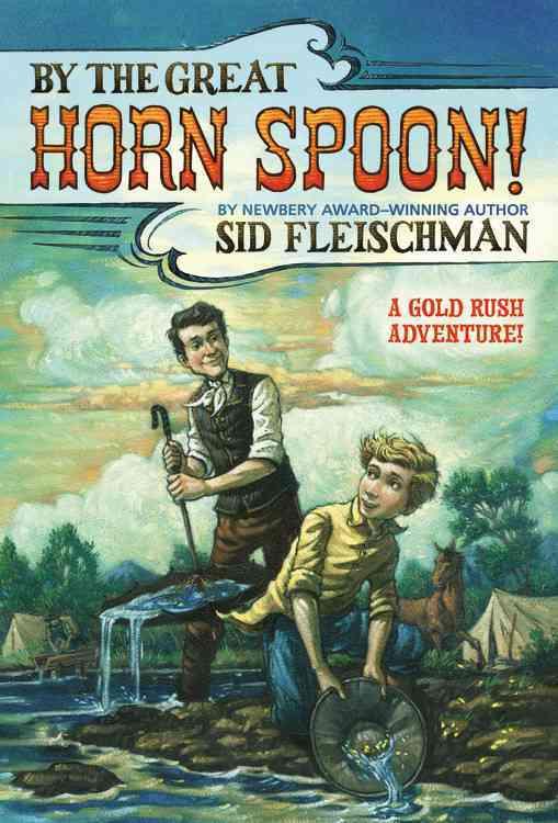By the Great Horn Spoon By Fleischman, Sid/ Von Schmidt, Eric (ILT)/ Von Schmidt, Eric