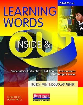 Learning Words Inside & Out By Frey, Nancy/ Fisher, Douglas/ Ogle, Donna (FRW)